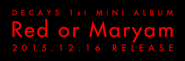 1st MINI ALBUM『Red or Maryam』(2015.12.16 RELEASE)